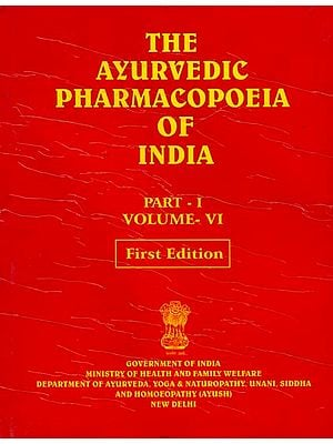The Ayurvedic Pharmacopoeia of India (Volume VI, Part I)