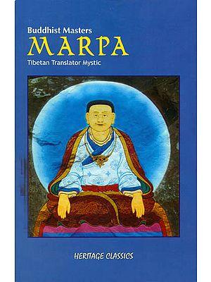 Buddhist Masters Marpa (Tibetan Translator Mystic)