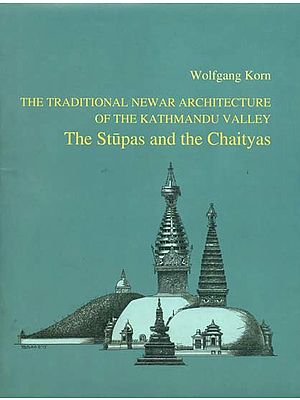 The Stupas and the Chaityas (The Traditional Newar Architecture of the Kathmandu Valley)