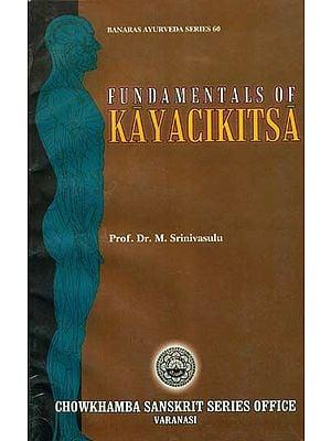 Fundamentals of Kayacikitsa