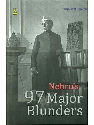Nehru's 97 Major Blunders