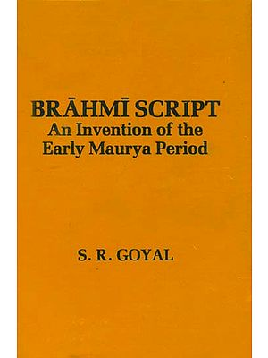 Brahmi Script (An Invention of the Early Maurya Period)