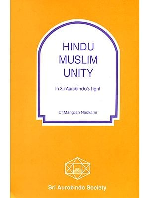 Hindu Muslim Unity (In Sri Aurobindo's Light)