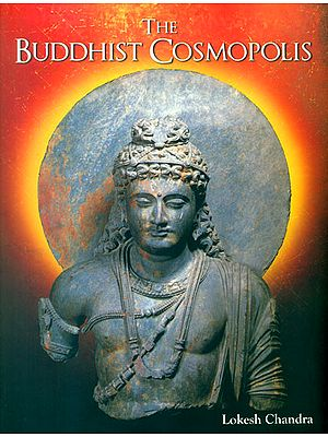 The Buddhist Cosmopolis
