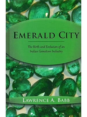 Emerald City - The Birth and Evolution of an Indian Gemstone Industry