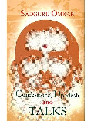 Confessions, Upadesh and Talks