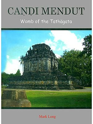 Candi Mendut - Womb of the Tathagata