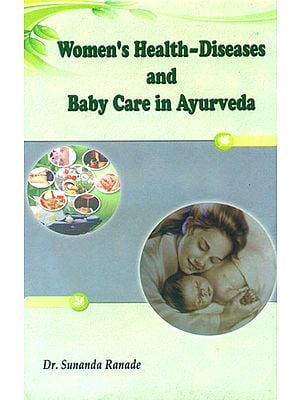 Women's Health-Diseases and Baby Care in Ayurveda
