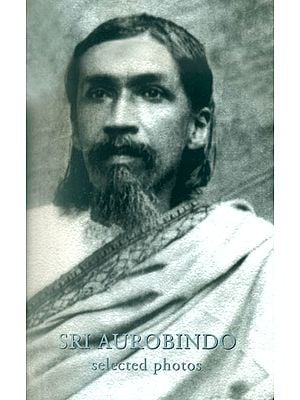 Sri Aurobindo: Selected Photos