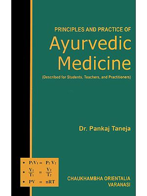Principles and Practice of Ayurvedic Medicine: Described for Students, Teachers and Practitioners (An Old and Rare Book)