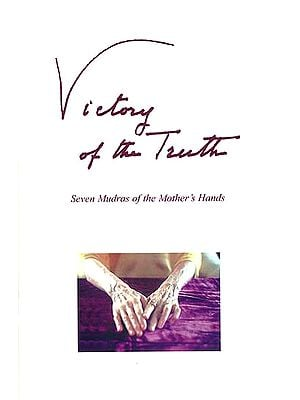 Victory of the Truth (Seven Mudras of the Mother's Hands)