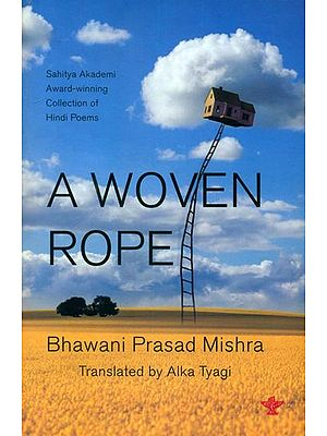 A Woven Rope - Buni Huyi Rassi (Award Winning Collection of Hindi Poems)