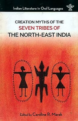 Creation Myths of the Seven Tribes of the North-East India