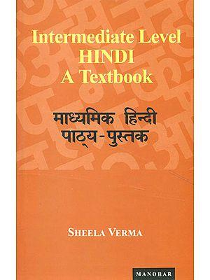 Intermediate Level Hindi - A Textbook