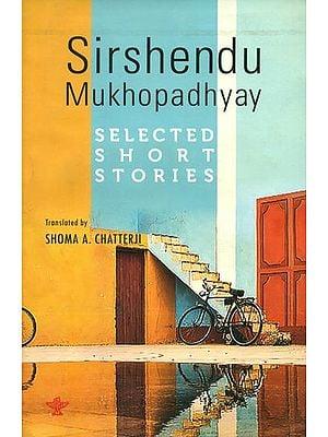 Sirshendu Mukhopadhyay (Selected Short Stories)