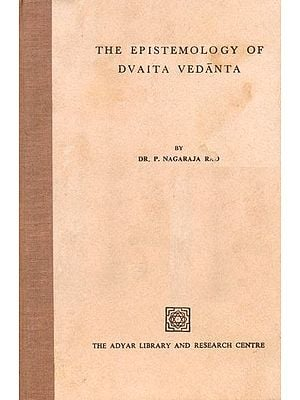 The Epistemology of Dvaita Vedanta (An Old and Rare Book)
