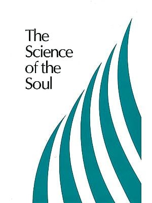 The Science of the Soul (Discourses and Excerpts from Letters)