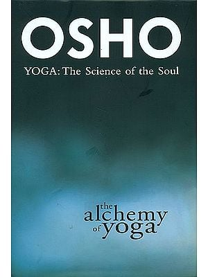 The Alchemy of Yoga (Yoga: The Science of the Soul)