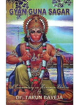 Gyan Guna Sagar (A Commentary on Hanuman Chalisa)