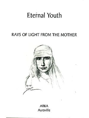 Eternal Youth (Rays of Light From The Mother)