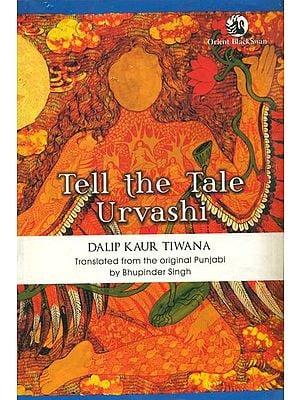 Tell the Tale Urvashi