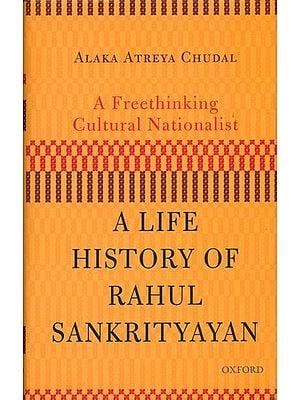 A Freethinking Cultural Nationalist (A Life History of Rahul Sankrityayan)