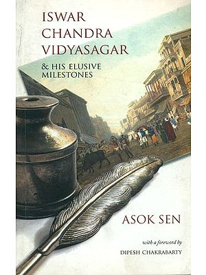 Iswar Chandra Vidyasagar and His Elusive Milestones