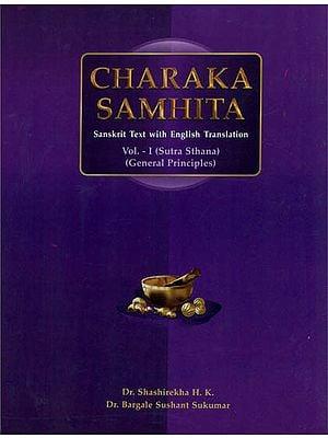 Charaka Samhita - Sutra  Sthana, General Principles (Volume I)