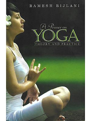A Primer on Yoga - Theory  and  Practice (With DVD Inside)