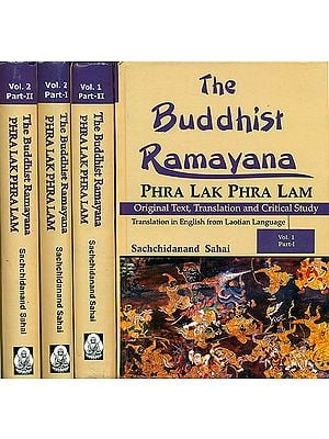 The Buddhist Ramayana : Phra Lak Phra Lam (Original Text, Translation and Critical Study)(Set of 2 Volumes in 4 Parts)
