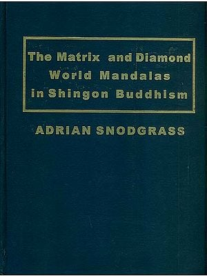 The Matrix and Diamond World Mandalas in Shingon Buddhism