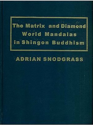 The Matrix and Diamond World Mandalas in Shingon Buddhism