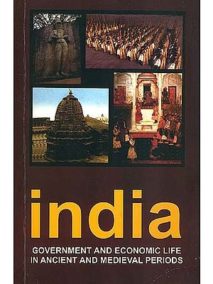 India - Government and Economic Life in Ancient and Medieval Periods