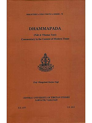 Dhammapada: Pali & Tibetan Text (Commentary in the Context of Modern Times)