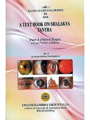 A Text Book on Shalakya Tantra: Netra Roga - As per CCIM Syllabus (Part-I)