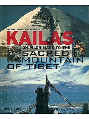 Kailas (On Pilgrimage to The Sacred Mountain of Tibet)