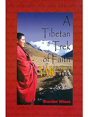 A Tibetan Trek of Faith - Yak Butter Blues