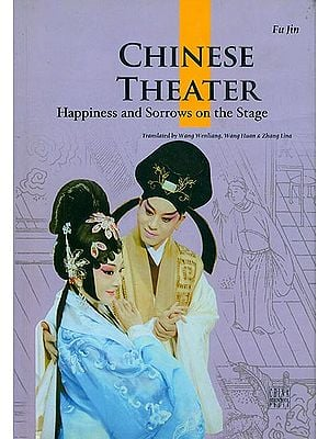 Chinese Theater - Happiness and Sorrows on the Stage