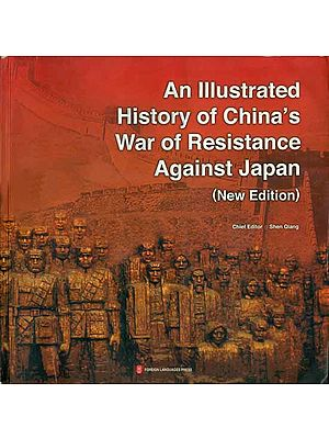 An Illustrated History of China's War of Resistance Against Japan (New Edition)