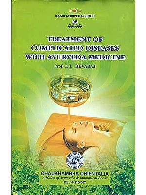 Treatment of Complicated Diseases with Ayurveda Medicine