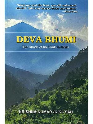 Deva Bhumi - The Abode of the Gods in India