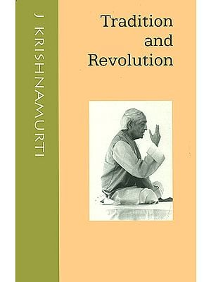 Tradition and Revolution (Dialogues With J. Krishnamurti)