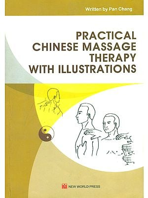 Practical Chinese Massage Therapy with Illustrations