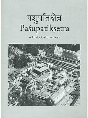 Pasupatiksetra (A Historical Inventory)