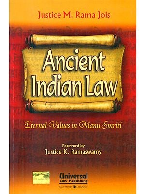 Ancient Indian Law (Eternal Values in Manusmriti)