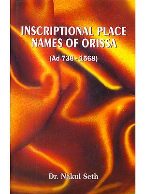 Inscriptional Place Names of Orissa (Ad 736-1568)