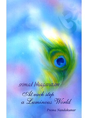 Srimad Bhagavatam - At Each Step a Luminous World