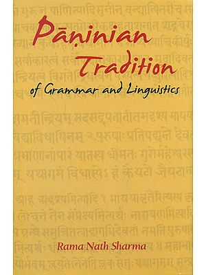 Paninian Tradition of Grammar and Linguistics