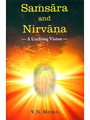 Samsara and Nirvana - A Unifying Vision