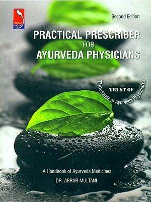 Practical Prescriber for Ayurveda Physicians (A Handbook of Ayurveda Medicines)